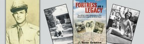 A FORTRESS AND A LEGACY…A View of the Cost and Value of Freedom